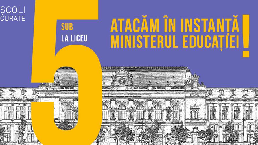 Școli Curate: atacăm în instanță decizia ministerului prin care elevii cu media sub 5 să nu mai poată intra la liceu